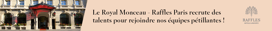Le Royal Monceau recrute !