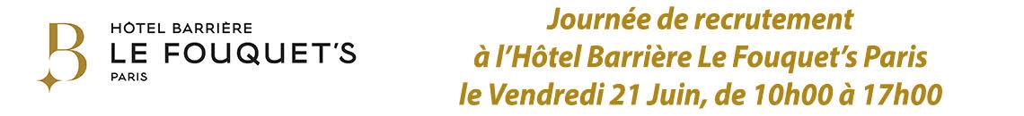 Journée de recrutement - Hôtel Barrière Le Fouquet's Paris