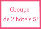 Groupe de 2 hôtels 5* Courchevel France