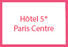 Hôtel 5* Paris Centre Paris France