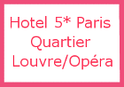 Hotel 5* Paris Quartier Louvre/Opéra Paris France