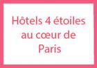 Hôtels 4 étoiles au cœur de Paris