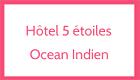 H�tel 5 �toiles Oc�an Indien