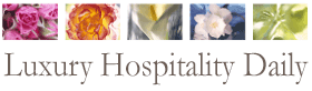 Luxury Hospitality Daily News